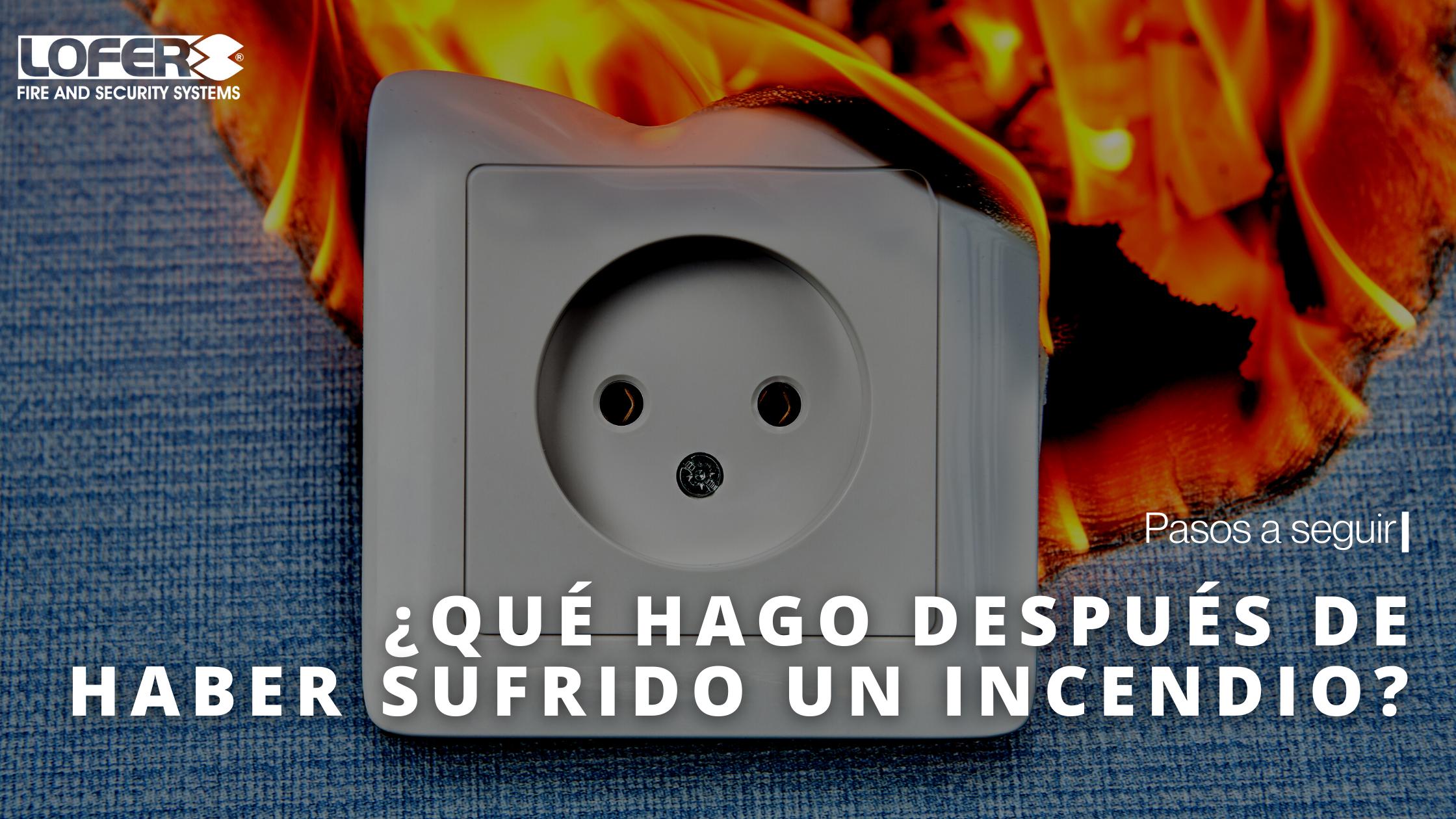 ¿Qué Hago Después De Haber Sufrido Un Incendio?